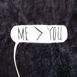 Me>you